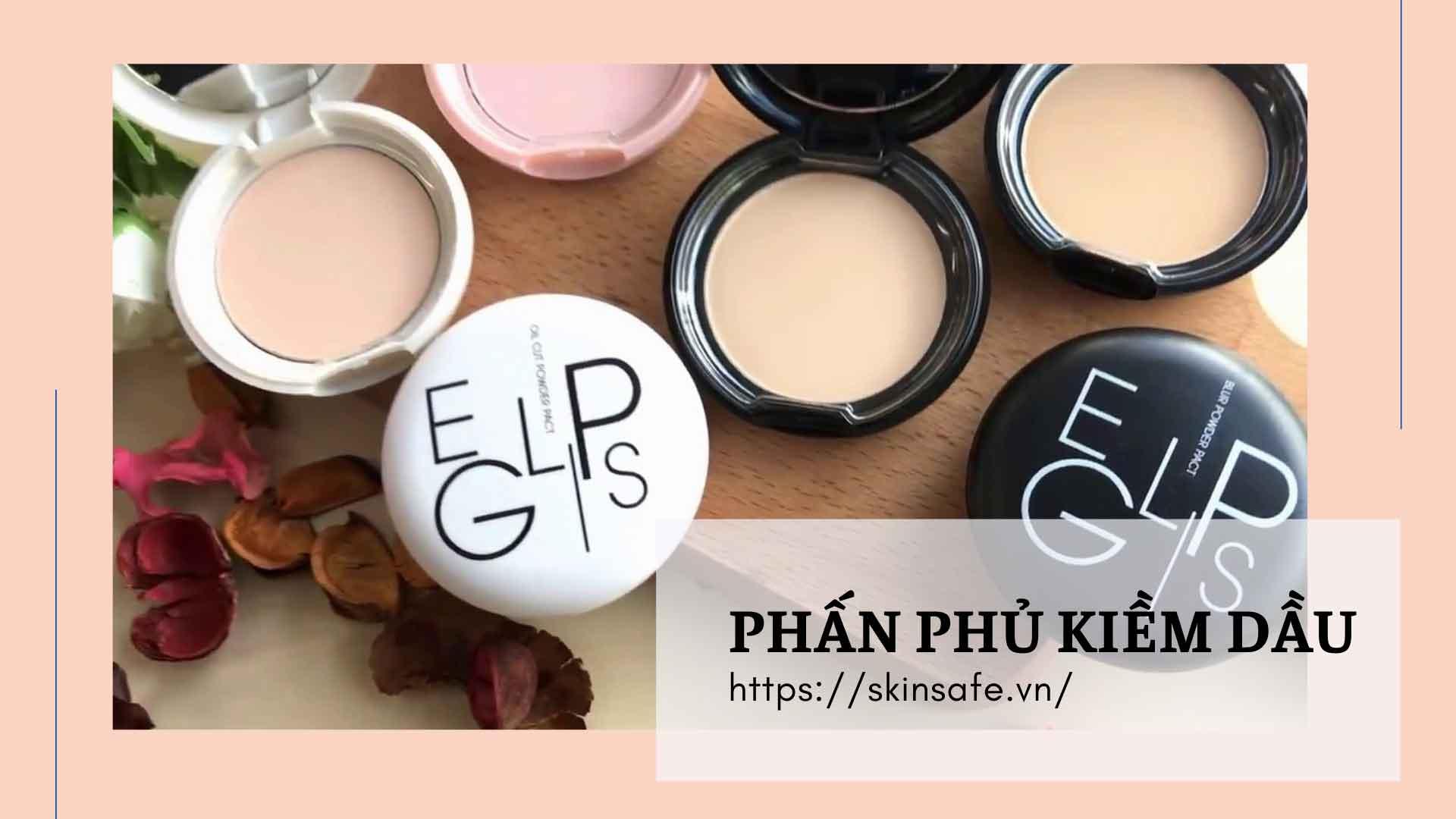 Top 12 phấn phủ kiềm dầu tốt đánh bay mọi nỗi lo khi make-up