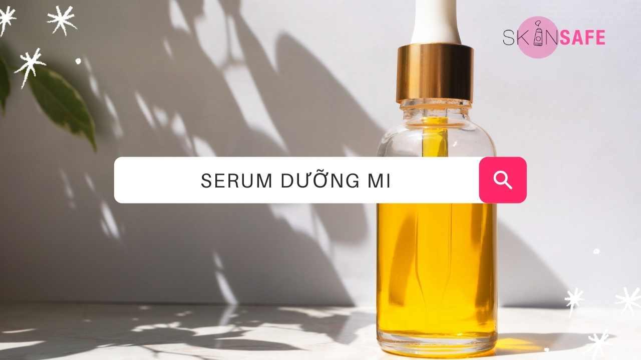 Top 9 serum dưỡng mi mắt hot nhất thị trường 2021