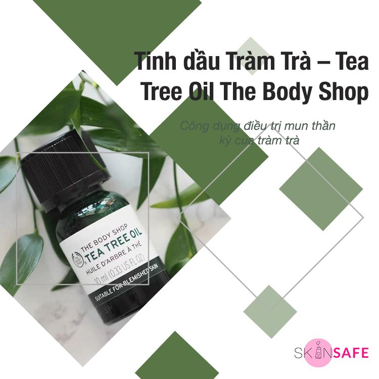 Tinh dầu Tràm Trà – Tea Tree Oil The Body Shop